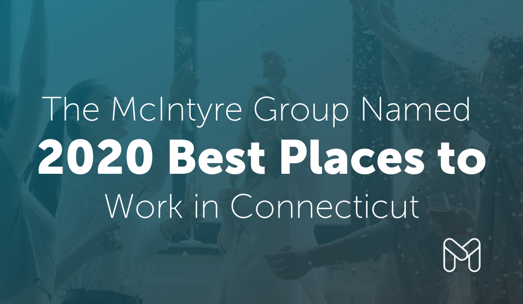 The McIntyre Group Named 2020 Best Places to Work in Connecticut