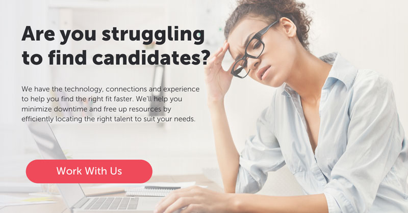 Are you struggling to find candidates?